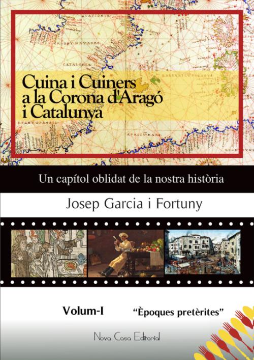 """Cuina i Cuiners a la Corona d'Aragó i Catalunya - Volum I - """"Èpoques pretèrites"""""""