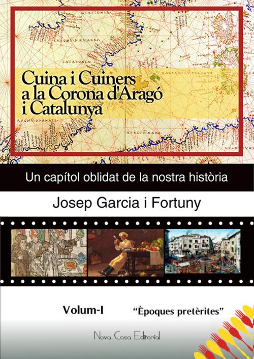 Cuina i Cuiners a la Corona d'Aragó i Catalunya (vol. I)