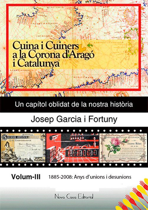"""Cuina i Cuiners a la Corona d'Aragó i Catalunya - """"1885-2008: Anys d'unions i desunions"""""""