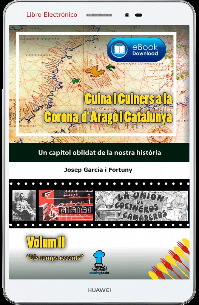 Cuina i Cuiners a la Corona d'Aragó i Catalunya - Volum II - Els Temps recents- DEMO ebook - Edició Digital - Autor Josep Garcia i Fortuny